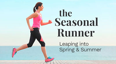 The Seasonal Runner: a few points to keep in mind as we enter into spring.